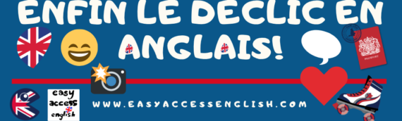 Une méthode pour avoir enfin le déclic en Anglais.